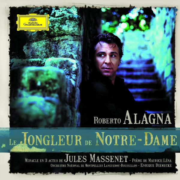 Roberto Alagna - Le Jongleur de Notre-Dame