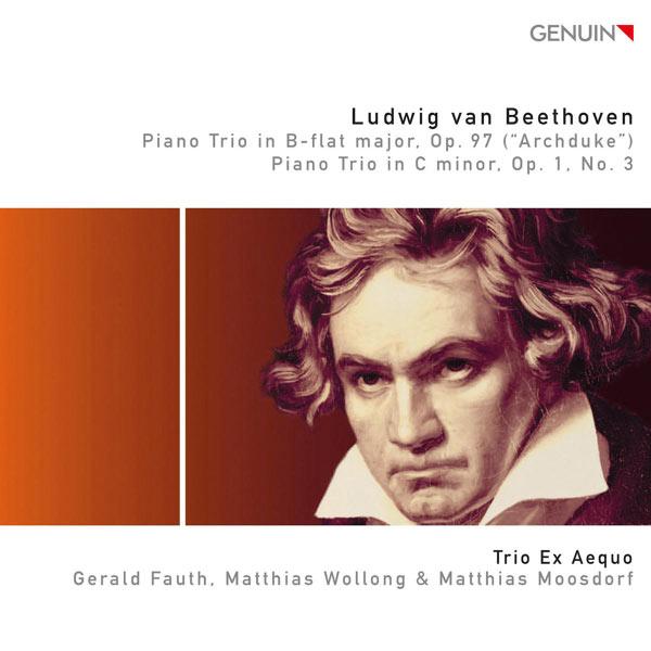 Trio Ex Aequo - Beethoven : Piano Trios, Op. 97 ('Archduke') & Op. 1, No. 3