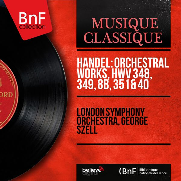 London Symphony Orchestra - Handel: Orchestral Works, HWV 348, 349, 8b, 351 & 40 (Stereo Version)