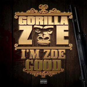I'm Zoe Good   Gorilla Zoe – Download and listen to the album