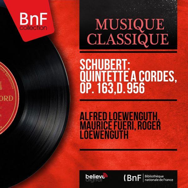 Alfred Loewenguth, Maurice Fueri, Roger Loewenguth - Schubert: Quintette à cordes, Op. 163, D. 956 (Mono Version)