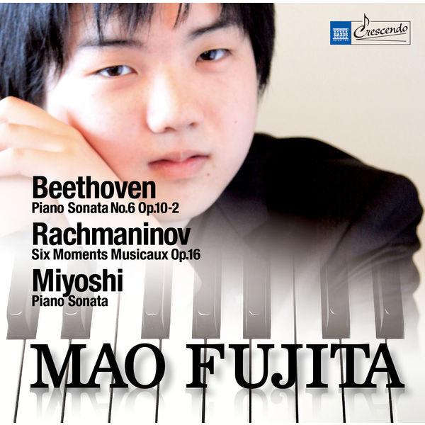 Mao Fujita - Beethoven - Rachmaninov - Miyoshi