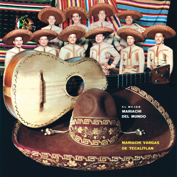 Mariachi Vargas de Tecalitlán - El Mejor Mariachi Del Mundo