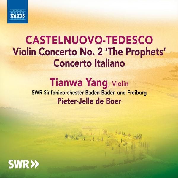 Tianwa Yang - Castelnuovo-Tedesco: Violin Concertos