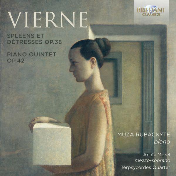 Muza Rubackyté - Vierne : Spleens et Détresses & Piano Quintet