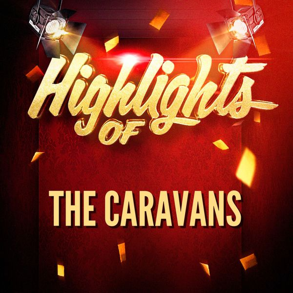The Caravans - Highlights of The Caravans