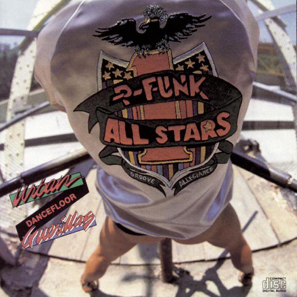 The P-Funk Allstars - Urban Dancefloor Guerillas (Expanded Edition)
