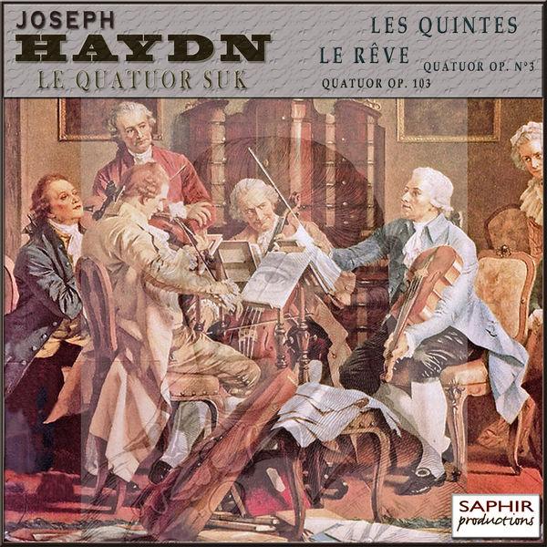 """Joseph Haydn - Haydn: Quatuor """"Le Rêve"""" - Quatuor """"Les Quintes"""""""