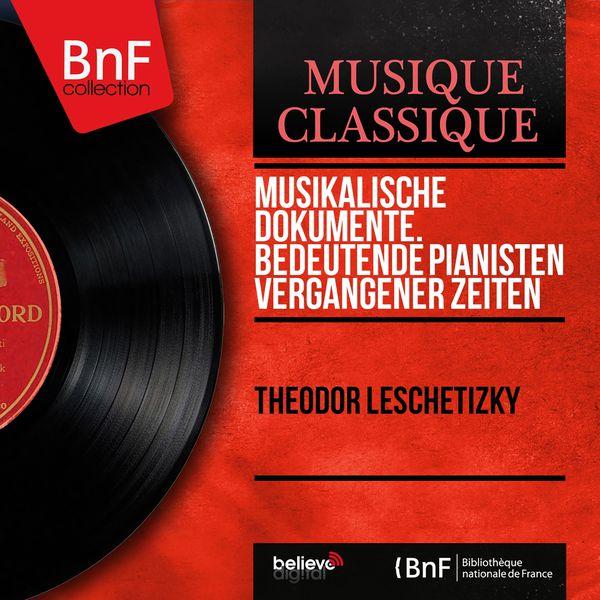 Theodor Leschetizky - Musikalische Dokumente. Bedeutende Pianisten vergangener Zeiten (Recorded in 1906, Mono Version)