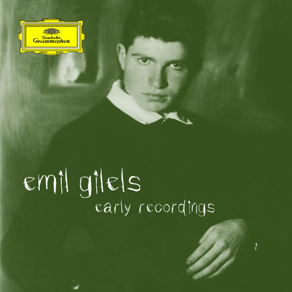 Emil Gilels - Emil Gilels - Early Recordings