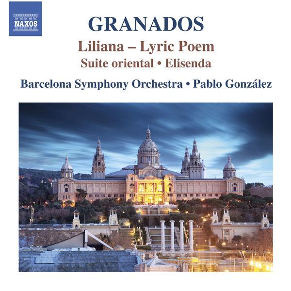 Orquestra Simfònica De Barcelona I Nacional De Catalunya - Granados: Liliana, Suite Oriental & Elisenda