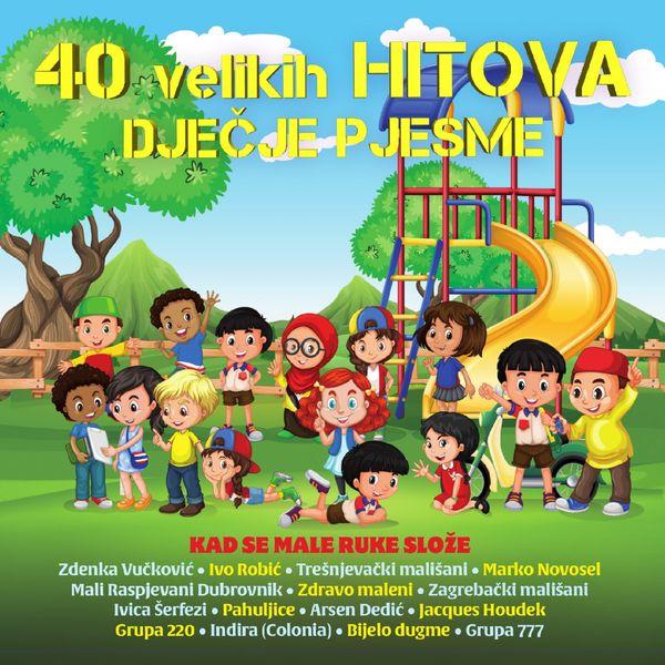 Razni izvođači - 40 Velikih Hitova - Dječje Pjesme - Kad Se Male Ruke Slože