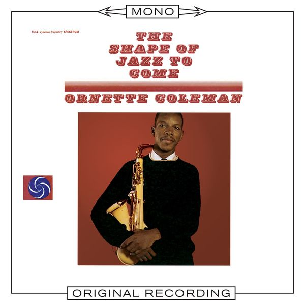 Ornette Coleman - The Shape of Jazz To Come (Mono)
