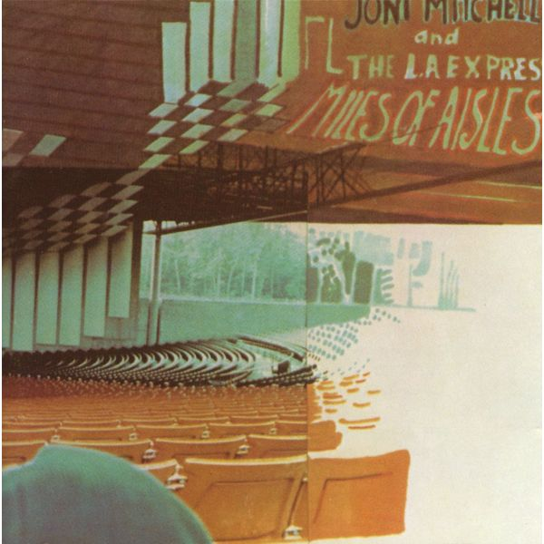 Joni Mitchell - Miles Of Aisles (Édition StudioMasters)