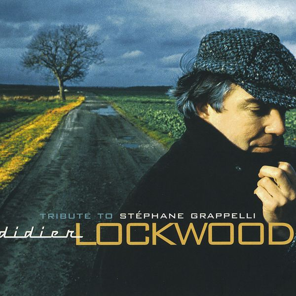 Didier Lockwood - Tribute to Stéphane Grappelli