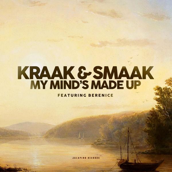 Kraak & Smaak - My Mind's Made Up (feat. Berenice van Leer) - Single