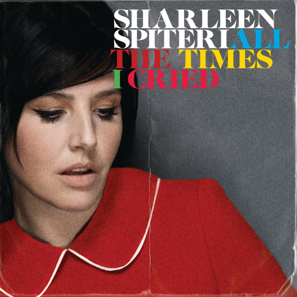 Sharleen Spiteri|All The Times I Cried