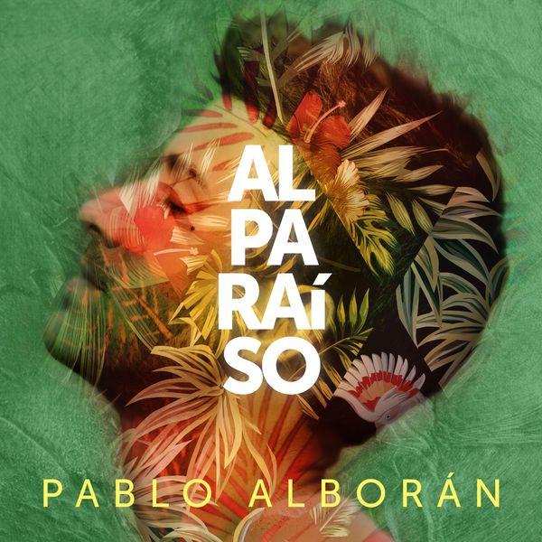 Pablo Alboran - Al Paraíso