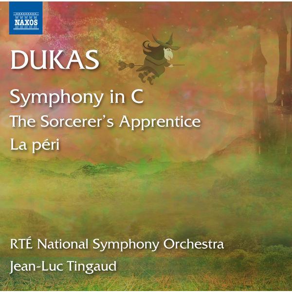 Jean-Luc Tingaud - Dukas : L'apprenti sorcier - La Péri - Symphony in C