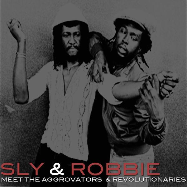 Sly & Robbie - Meet Aggrovators & Revolutionaries