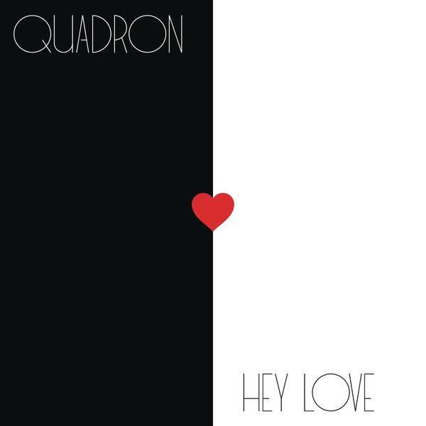 Quadron - Hey Love
