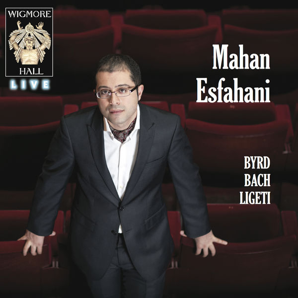 Mahan Esfahani - Byrd, Bach, Ligeti (Wigmore Hall Live)