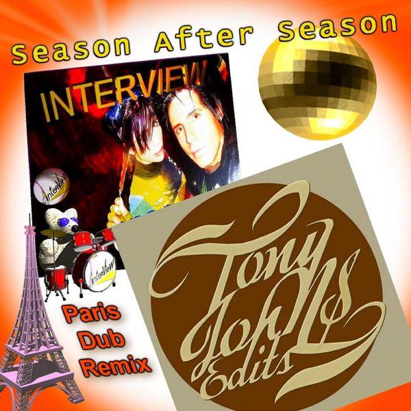 Interview - Interview Season After Season - Tony Johns Paris Dub Remix
