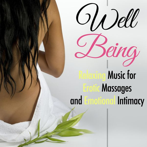 Album Well-Being: Peaceful Relaxing Music for Erotic