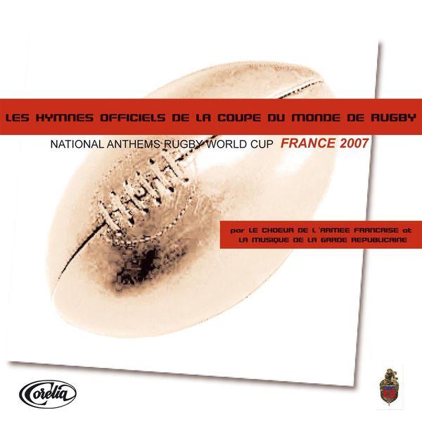 Choeur De L'armee Francaise - Les Hymnes Officiels De La Coupe Du Monde De Rugby