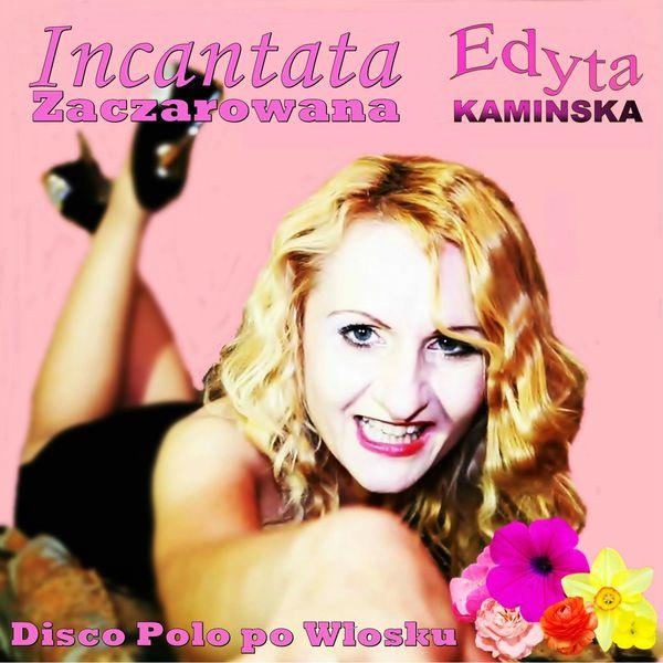 Edyta Kaminska - Incantata (Disco Polo po Wlosku Zaczarowana)