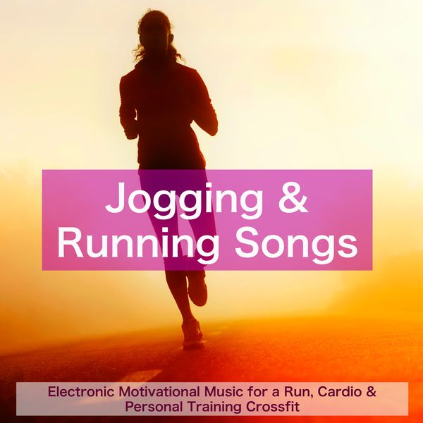 Jogging & Running Songs – Electronic Motivational Music for a Run
