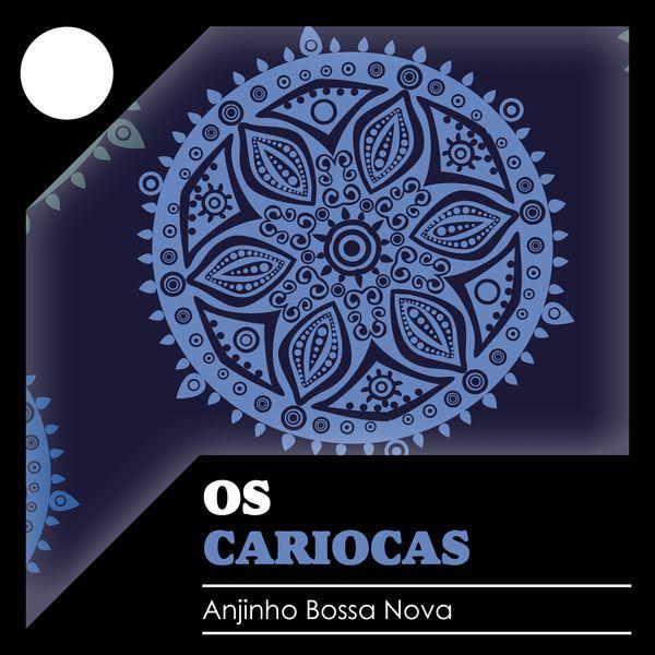 Os Cariocas - Anjinho Bossa Nova