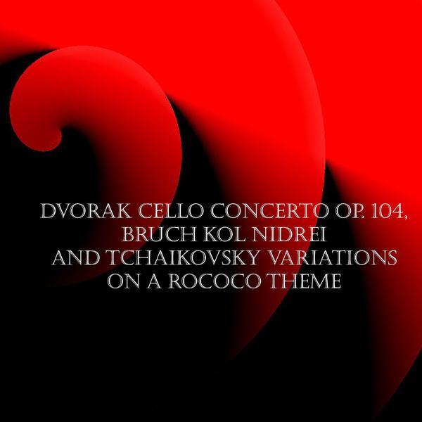 Janos Starker - Dvorak Cello Concerto Op. 104, Bruch Kol Nidrei and Tchaikovsky Variations on a Rococo Theme