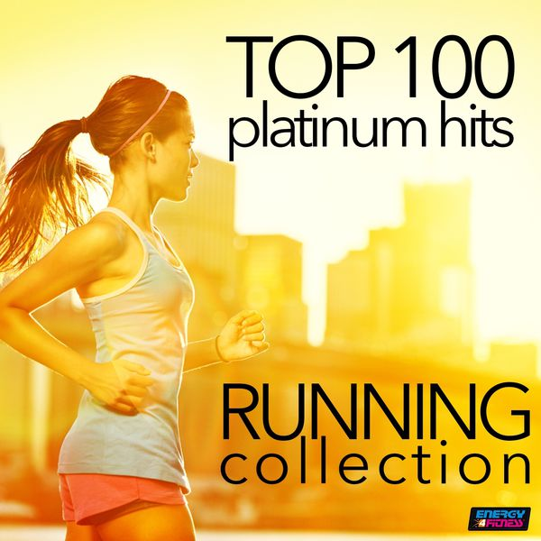 Various Artists - Top 100 Platinum Hits: Running Collection 130-160 BPM
