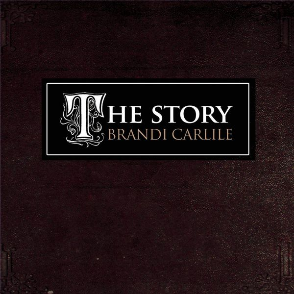 The Story Brandi Carlile: Brandi Carlile – Download And Listen To The Album