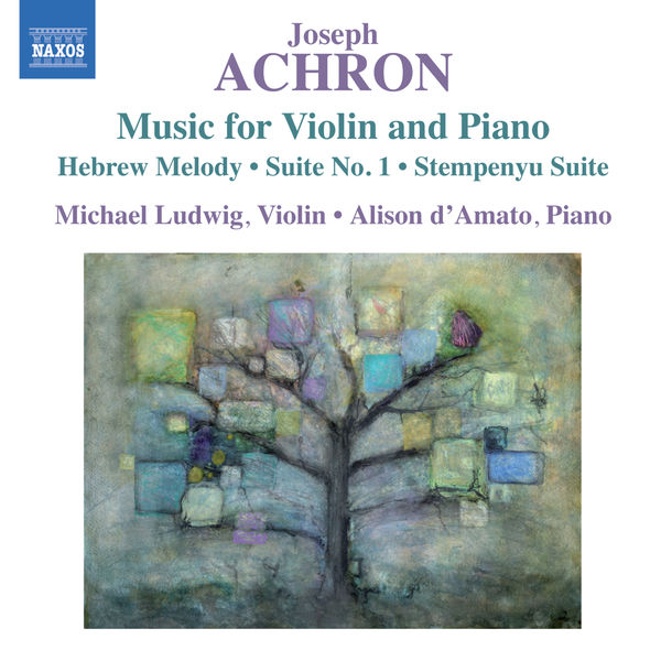 Michael Ludwig - Achron: Music for Violin and Piano