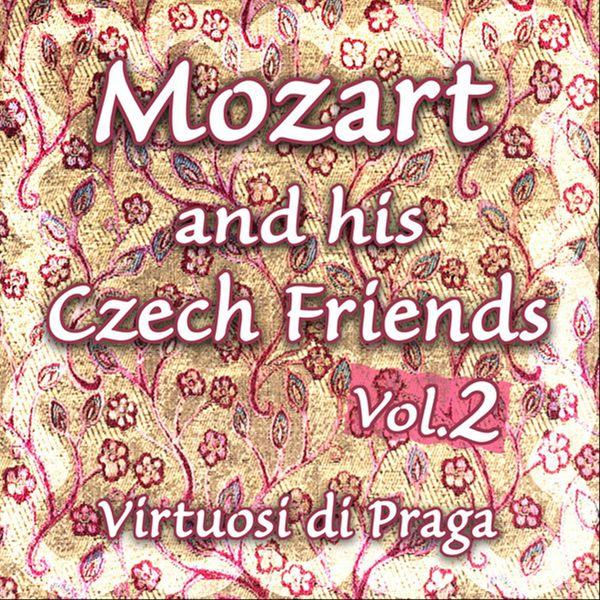 Virtuosi Di Praga - Mozart and his Czech Friends - Vol. 2