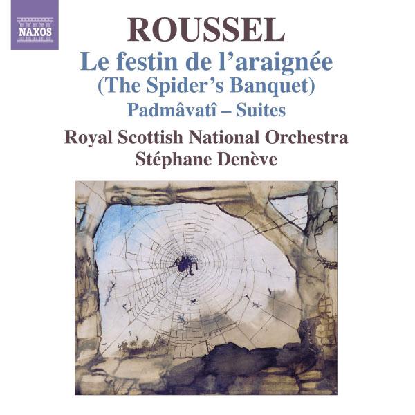 Stéphane Denève - Albert Roussel : Le festin de l'araignée (Intégrale)