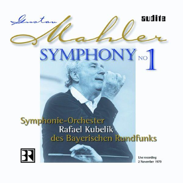 Rafael Kubelik - Mahler: Symphony No. 1