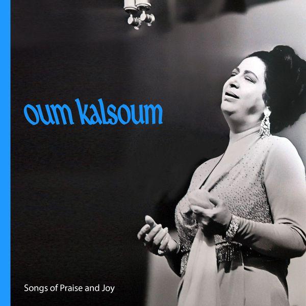 Oum Kalsoum - Songs of Praise and Joy