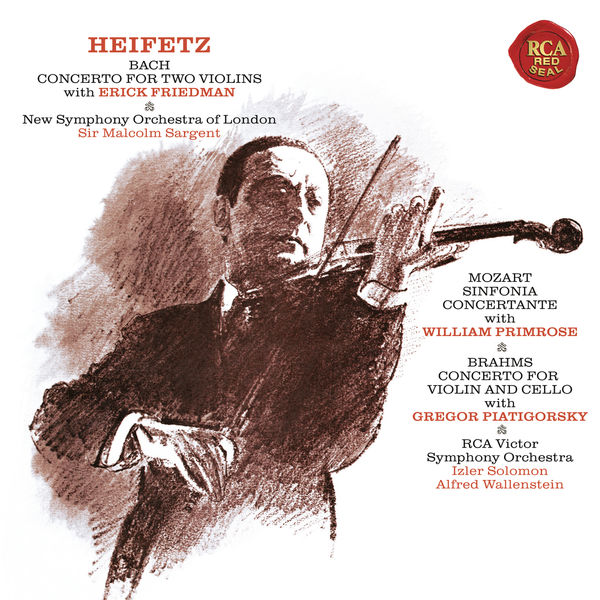 Jascha Heifetz - Bach: Concerto in D Minor for Two Violins, BWV 1043 - Mozart: Sinfonia concertante in E-Flat Major, K. 364 - Brahms: Concerto in A Minor for Violin and Cello, Op. 102 ((Heifetz Remastered)