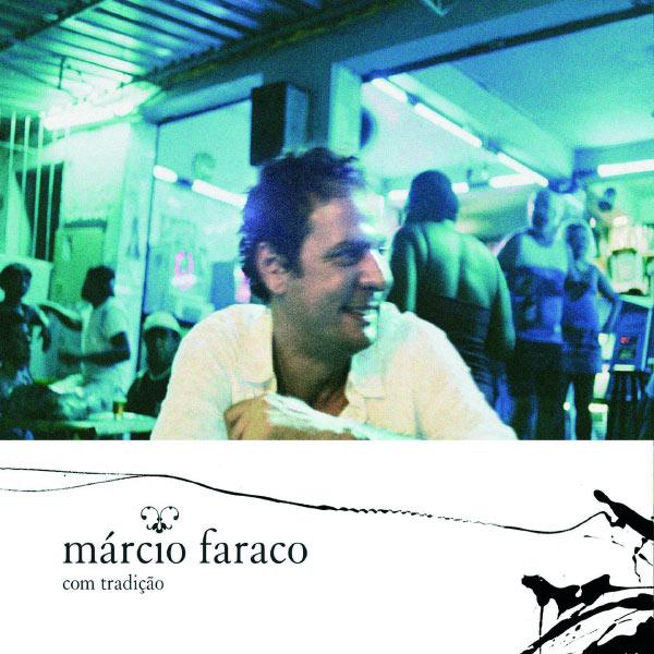 Márcio Faraco - Com Tradicao
