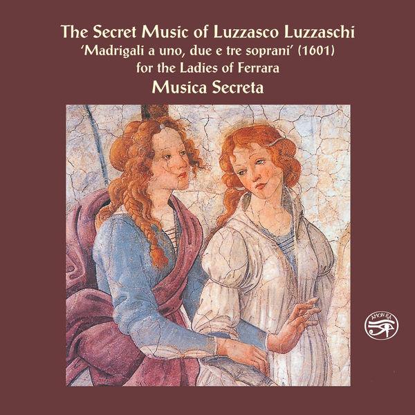 Musica Secreta|The Secret Music of Luzzasco Luzzaschi