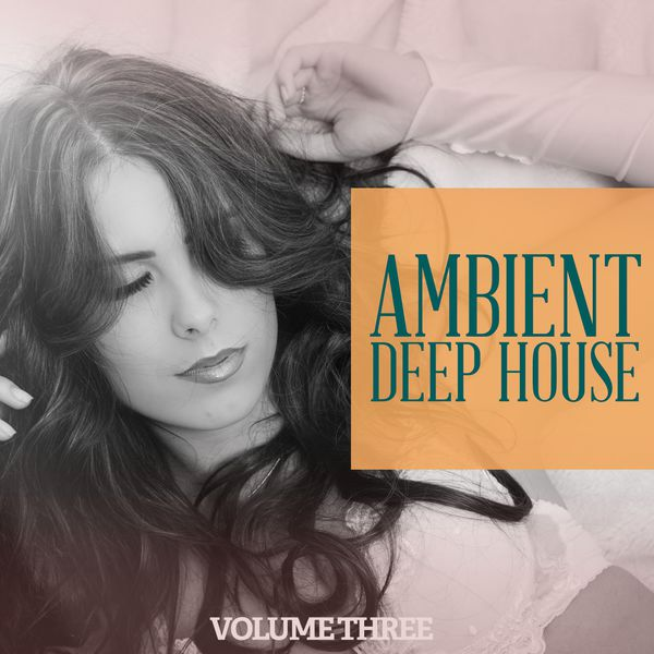 Ambient deep house 2017 vol 3 relax with calm deep for Deep house bands