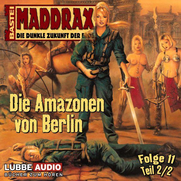 Maddrax - Die Amazonen von Berlin - Teil 2