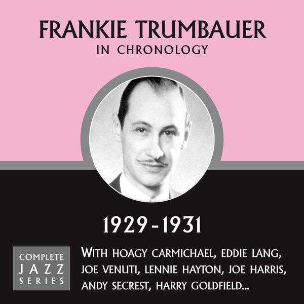 Frankie Trumbauer - Complete Jazz Series 1929 - 1931
