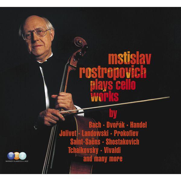 Mstislav Rostropovich - Mstislav Rostropovich plays Cello Works
