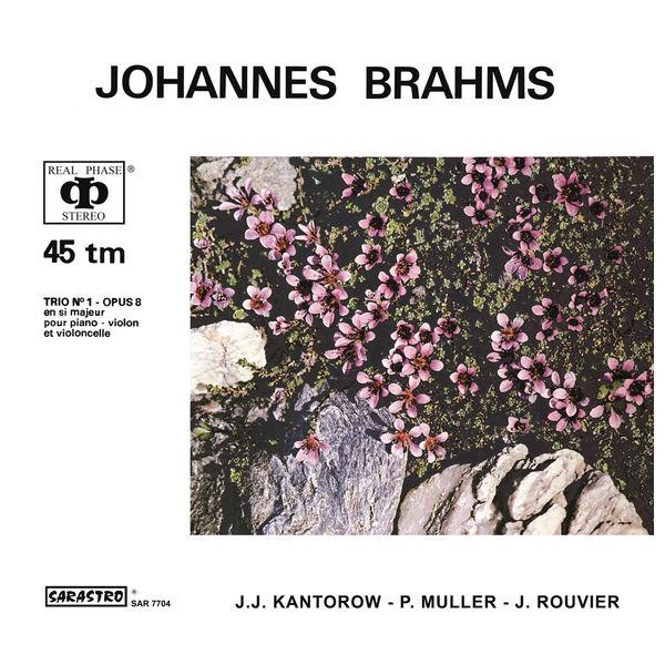 Jean-Jacques Kantorow - Johannes Brahms: Piano Trio No. 1 in B major, Op. 8 (revised version, 1889)