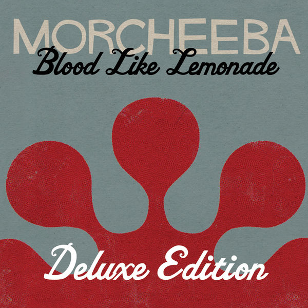 Morcheeba - Blood Like Lemonade (Deluxe Edition)