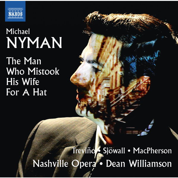 Ryan MacPherson - Michael Nyman: The Man Who Mistook His Wife for a Hat
